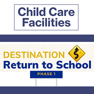 Return to School: Child Care Facilities