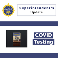 Superintendent's Update Video: COVID Testing