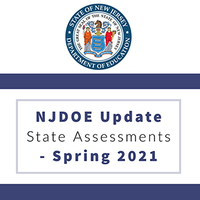 NJDOE Update State Assessments - Spring 2021