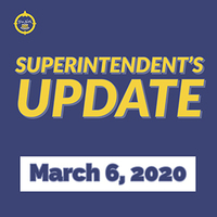 Superintendent Update Friday, March 6, 2020​